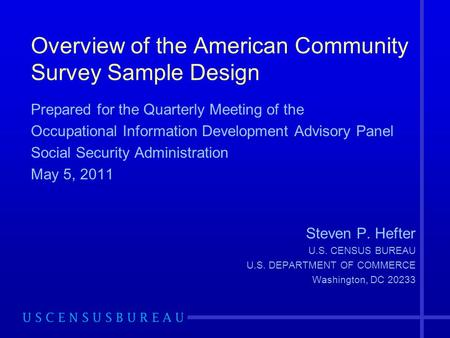 Overview of the American Community Survey Sample Design Prepared for the Quarterly Meeting of the Occupational Information Development Advisory Panel Social.