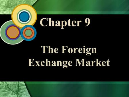 Chapter 9 The Foreign Exchange Market. 9 - 2 McGraw-Hill/Irwin Global Business Today, 4/e © 2006 The McGraw-Hill Companies, Inc., All Rights Reserved.