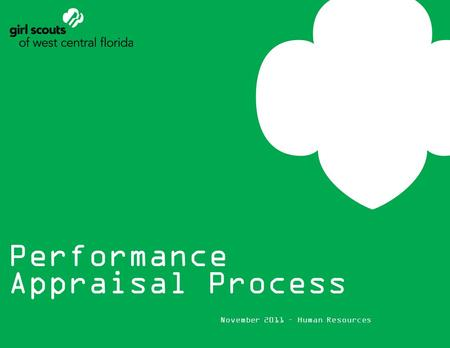 Performance Appraisal Process November 2011 – Human Resources.