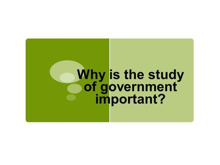 Why is the study of government important?. We all have opinions on everything…..  What are your opinions on the following:  Gun laws  Federally funded.