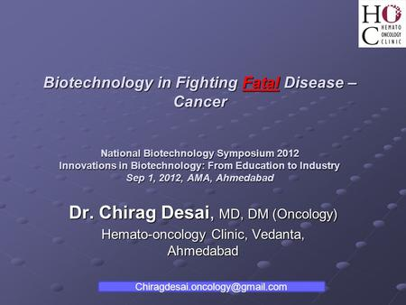 Biotechnology in Fighting Fatal Disease – Cancer National Biotechnology Symposium 2012 Innovations in Biotechnology: From Education to Industry Sep 1,