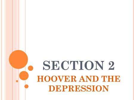 SECTION 2 HOOVER AND THE DEPRESSION. THE DEPRESSION HITS HOME Jobs 1932: Unemployment reaches 24% Very few available Surviving Selling personal items.