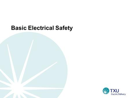 "Basic Electrical Safety. Objectives  Basics of Electricity  Conductors and Insulators  ""Play It Safe, It's The Law"""