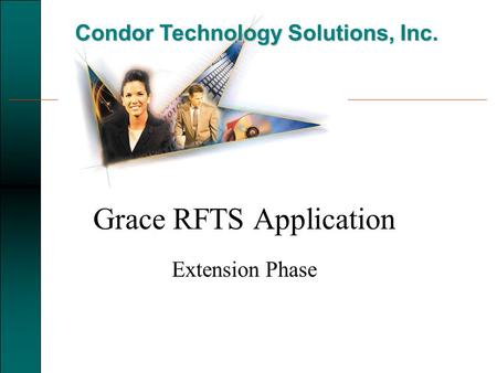 Condor Technology Solutions, Inc. Grace RFTS Application Extension Phase.