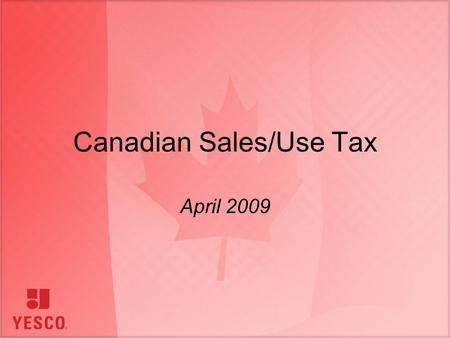 Canadian Sales/Use Tax April 2009. Overview Definitions: Sales Tax – GST/HST/PST/RST/Social Services Tax Examples: RST in Ontario & PST in British Columbia.