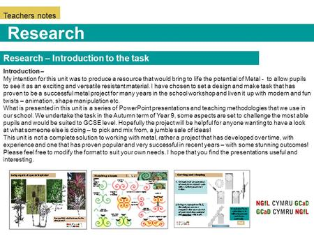 Teachers notes Research – Introduction to the task Research Introduction – My intention for this unit was to produce a resource that would bring to life.