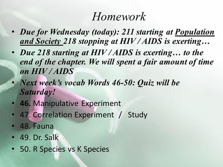 Due for Wednesday (today): 211 starting at Population and Society 218 stopping at HIV / AIDS is exerting… Due 218 starting at HIV / AIDS is exerting… to.