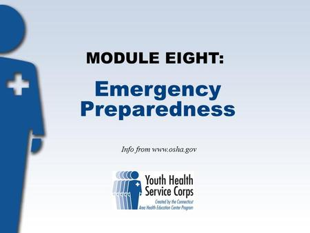 MODULE EIGHT: Emergency Preparedness Info from www.osha.gov.