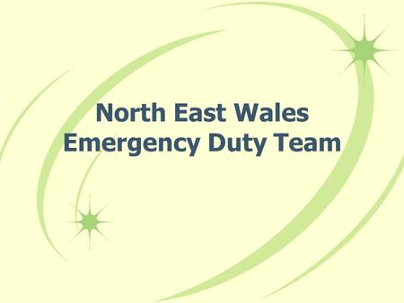 North East Wales Emergency Duty Team. Agenda Welcome and introductions Susan Lewis Purpose of the meeting Susan Lewis Project overview Vicky McCourt Governance.