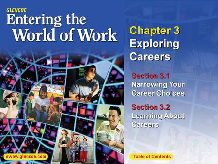 1 Chapter 3 Exploring Careers Section 3.2 Learning About Careers Section 3.1 Narrowing Your Career Choices.