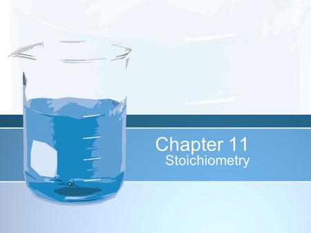 Chapter 11 Stoichiometry.