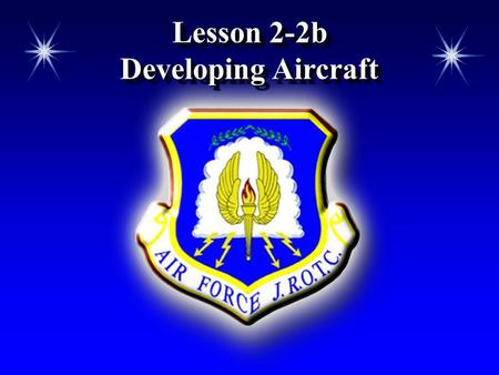 Lesson 2-2b Developing Aircraft.