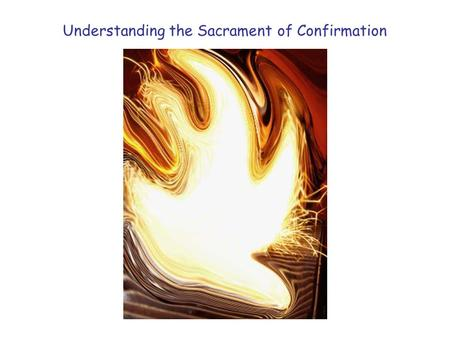Understanding the Sacrament of Confirmation
