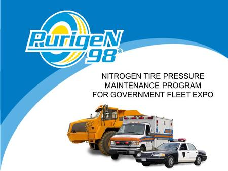 NITROGEN TIRE PRESSURE MAINTENANCE PROGRAM FOR GOVERNMENT FLEET EXPO.