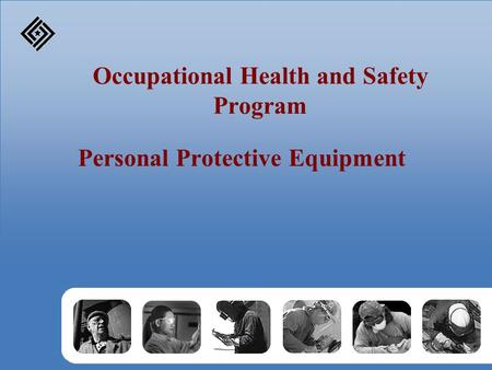 Occupational Health and Safety Program Personal Protective Equipment.