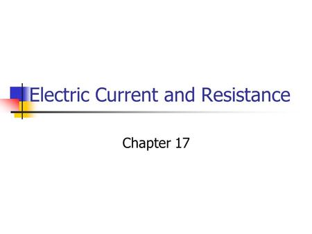 Electric Current and Resistance Chapter 17. Batteries Batteries create a difference in potential [J/C] between two leads called the anode and the cathode.