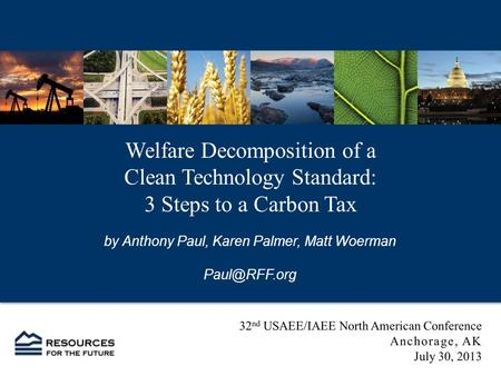 Welfare Decomposition of a Clean Technology Standard: 3 Steps to a Carbon Tax by Anthony Paul, Karen Palmer, Matt Woerman