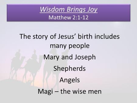Wisdom Brings Joy Matthew 2:1-12