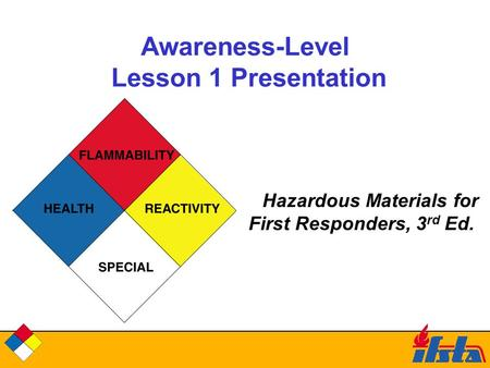 Awareness-Level Lesson 1 Presentation Hazardous Materials for First Responders, 3 rd Ed.