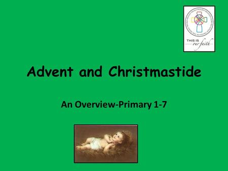 Advent and Christmastide An Overview-Primary 1-7.