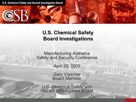 September 8, 2015 Note [to be deleted]: This image may be replaced with a grayscale image of the subject facility. U.S. Chemical Safety Board Investigations.