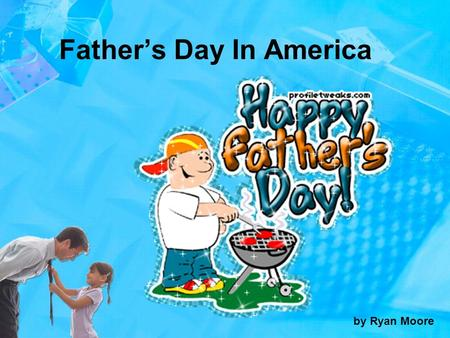 Father's Day In America by Ryan Moore. History of Father's Day Sonora Smart Dodd is the woman credited with creating Father's Day in America.