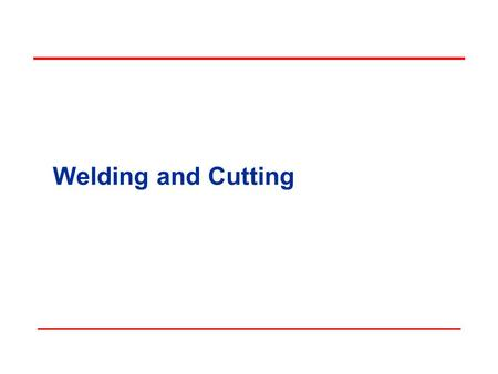 Welding and Cutting. Objectives In this course, we will discuss the following: OSHA's minimum requirements for: – Gas welding and cutting – Arc welding.