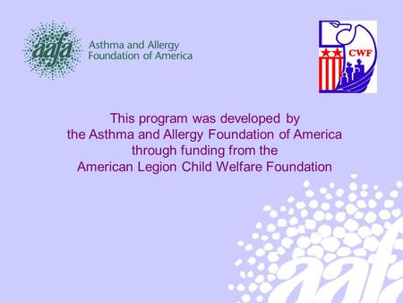 Ready? Set? Go with Asthma! This program was developed by the Asthma and Allergy Foundation of America through funding from the American Legion Child Welfare.