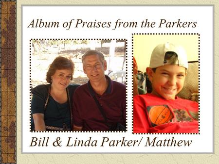 Album of Praises from the Parkers Bill & Linda Parker/ Matthew.