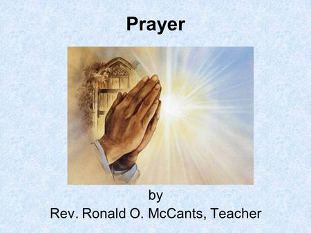 by Rev. Ronald O. McCants, Teacher