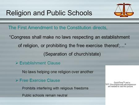 "Religion and Public Schools The First Amendment to the Constitution directs, ""Congress shall make no laws respecting an establishment of religion, or prohibiting."