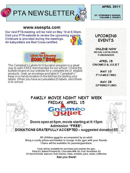 PTA NEWSLETTER APRIL 2011 ST. STEPHEN'S SCHOOL VOLUME 3, ISSUE 6 Our next PTA meeting will be held on May 10 at 6:30pm. Visit your PTA website to review.