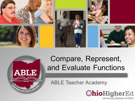 Compare, Represent, and Evaluate Functions ABLE Teacher Academy.