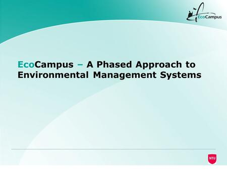 EcoCampus – A Phased Approach to Environmental Management Systems.