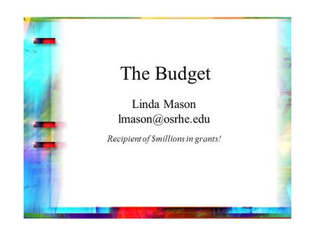 The Budget Linda Mason Recipient of $millions in grants!