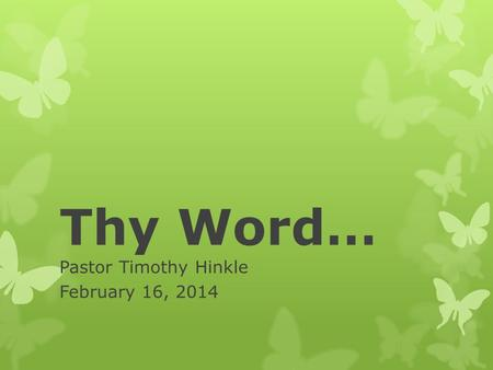 Thy Word… Pastor Timothy Hinkle February 16, 2014.