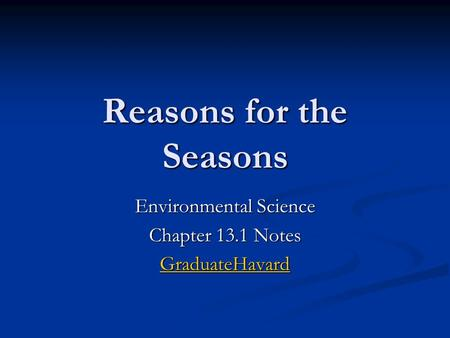 Reasons for the Seasons Environmental Science Chapter 13.1 Notes GraduateHavard GraduateHavard.