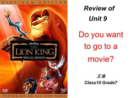 Review of Unit 9 Do you want to go to a movie? 王浩 Class10 Grade7.