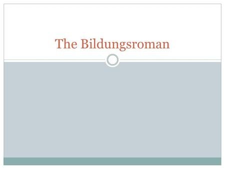 The Bildungsroman. Bildungsroman -- a novel of education/development A type of novel that treats the personal development of a single individual, usually.