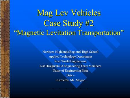 "Mag Lev Vehicles Case Study #2 ""Magnetic Levitation Transportation"""