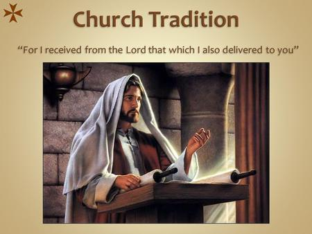 What is Tradition Holy (Apostolic) Tradition Patristic Tradition Significance of Tradition Evidence of Existence of Tradition Evidence of Existence of.