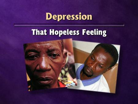 Depression That Hopeless Feeling. Sadness and Discouragement.