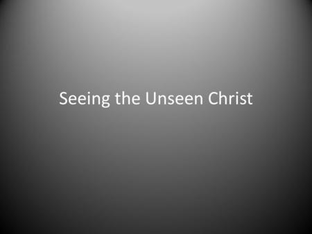 Seeing the Unseen Christ. Reputation Honest Abe.