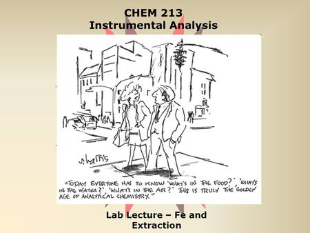 CHEM 213 Instrumental Analysis Lab Lecture – Fe and Extraction.