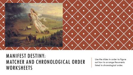 Manifest Destiny: Matcher and Chronological Order worksheets
