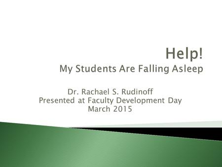 Dr. Rachael S. Rudinoff Presented at Faculty Development Day March 2015.