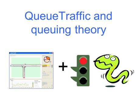 QueueTraffic and queuing theory +. 2 Queues in everyday life You have certainly been in a queue somewhere. –Where? –How were they different?  We encounter.