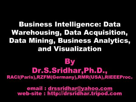 Dr.S.Sridhar,Ph.D., RACI(Paris),RZFM(Germany),RMR(USA),RIEEEProc.