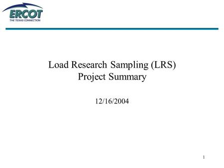 1 Load Research Sampling (LRS) Project Summary 12/16/2004.