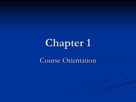 Chapter 1 Course Orientation. Outline Definition of data source management Definition of data source management Importance data source management to organization.